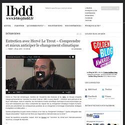Entretien avec Hervé Le Treut – Comprendre et mieux anticiper le changement climatique