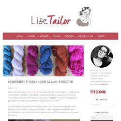 Comprendre et bien choisir sa laine à tricoter - Lise Tailor