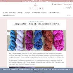Comprendre et bien choisir sa laine à tricoter