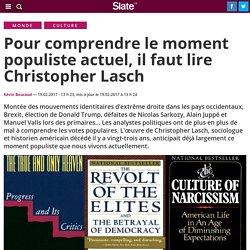 Pour comprendre le moment populiste actuel, il faut lire Christopher Lasch