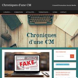 Fake News : comprendre leur mécanisme et s'en protéger – Chroniques d'une CM