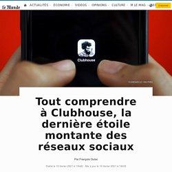 Tout comprendre à l'application Clubhouse, étoile montante des réseaux sociaux