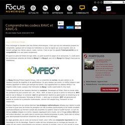 Tout savoir sur les codecs XAVC et XAVC-S