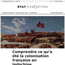 Comprendre ce qu'a été la colonisation française en Indochine