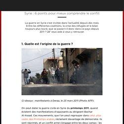 Syrie : 6 points pour mieux comprendre le conflit