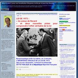 LOI DE 1973 : les aveux de Rocard et deux nouvelles pistes pour comprendre l'effet véritable de la loi