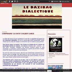 "COMPRENDRE ""LA CHUTE"" D'ALBERT CAMUS - LE DAZIBAO DIALECTIQUE"