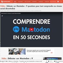 Débuter sur Mastodon : 9 questions pour tout comprendre au réseau social décentralisé - Tech