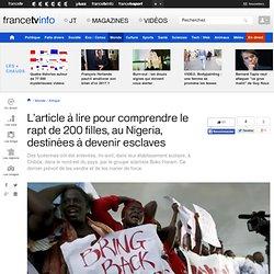 L'article à lire pour comprendre le rapt de 200 filles, au Nigeria, destinées à devenir esclaves