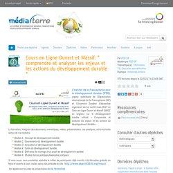 """Cours en Ligne Ouvert et Massif: """" comprendre et analyser les enjeux et les actions du développement durable """""""