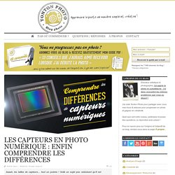 Les capteurs en photo numérique : enfin comprendre les différences