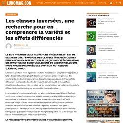 Les classes inversées, une recherche pour en comprendre la variété et les effets différenciés – Ludovia Magazine