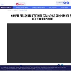 Compte personnel d'activité (CPA) : tout comprendre à ce nouveau dispositif - LCI