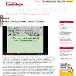 18 vidéos pour mieux comprendre l'écriture de nos ancêtres