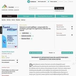 Internet et santé publique: comprendre les pratiques, partager les expériences, discuter les enjeux