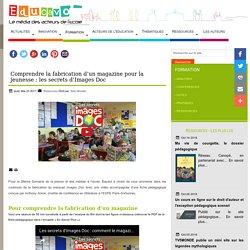 Comprendre la fabrication d'un magazine pour la jeunesse : les secrets d'Images Doc