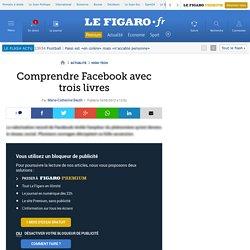 High-Tech : Comprendre Facebook avec trois livres