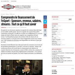 Millenium - Comprendre le financement de l'eSport - Sponsors, revenus, salaires, streams : Tout ce qu'il faut savoir - Libération.fr