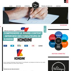 Comprendre le Brand Content : Interview des fondateurs de Konbini - Greg from Paris