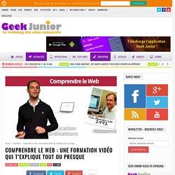 Comprendre le web : une formation vidéo qui t'explique tout ou presque - Geek Junior -
