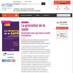 La promotion de la santé : Comprendre pour agir dans le monde francophone - Livre