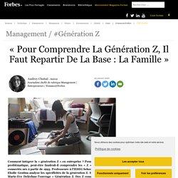 « Pour Comprendre La Génération Z, Il Faut Repartir De La Base : La Famille »