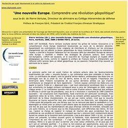 Une nouvelle Europe. Comprendre une revolution geopolitique, par Pierre Verluise, ed. Karthala, mai 2006. Preface de Francois Gere, President de l'IFAS