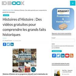 Histoires d'Histoire : Des vidéos gratuites pour comprendre les grands faits historiques