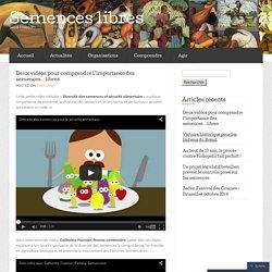 Deux vidéos pour comprendre l'importance des semences… libres « Semences libres