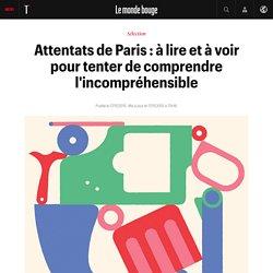 Attentats de Paris : à lire et à voir pour tenter de comprendre l'incompréhensible