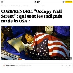 "COMPRENDRE. ""Occupy Wall Street"" : qui sont les Indignés made in USA ? - 14 octobre 2011"
