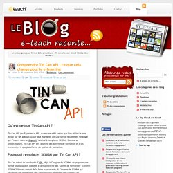 Comprendre Tin Can API : ce que cela change pour le e-learning - Le blog d'e-teach