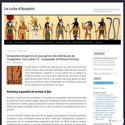 Comprendre les genres et sous-genres des littératures de l'imaginaire : hors-série n°2 – Gunpowder et Flintlock Fantasy
