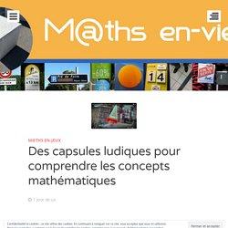 Des capsules ludiques pour comprendre les concepts mathématiques – M@ths en-vie