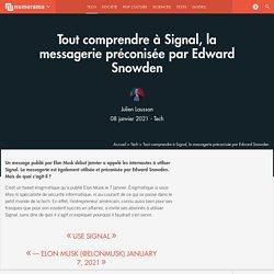 Tout comprendre à Signal, la messagerie préconisée par Edward Snowden