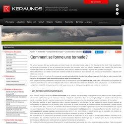 Comment se forme une tornade ? - Pédagogie - Comprendre les orages - Keraunos - Observatoire français des tornades et orages violents