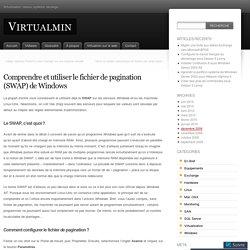 Comprendre et utiliser le fichier de pagination (SWAP) de Windows