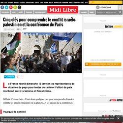 Cinq clés pour comprendre le conflit israélo-palestinien et la conférence de Paris