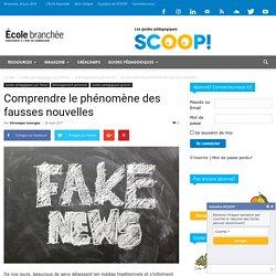 Comprendre le phénomène des fausses nouvelles - Les guides pédagogiques SCOOP!