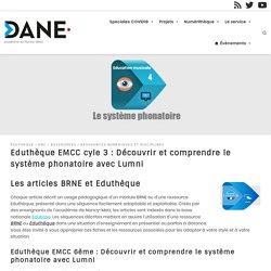Eduthèque EMCC 6ème : Découvrir et comprendre le système phonatoire
