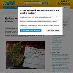 Dix choses que vous devez savoir pour comprendre le vrai potentiel du cannabis médicinal