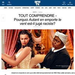TOUT COMPRENDRE - Pourquoi Autant en emporte le vent est-il jugé raciste?