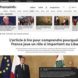 L'article à lire pour comprendre pourquoi la France joue un rôle si important au Liban