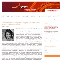 """Camille Thomas """"Comprendre et agir sur la fabrique de la prescription"""", lauréate 2014."""