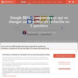 Google BERT : comprendre ce qui va changer sur le moteur de recherche en 5 questions