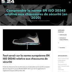 Comprendre la norme EN ISO 20345 relative aux chaussures de sécurité
