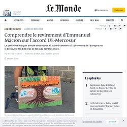 Comprendre le revirement d'Emmanuel Macron sur l'accord UE-Mercosur