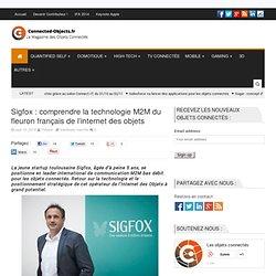 Sigfox : comprendre la technologie M2M du fleuron français de l'IOT