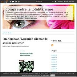 """Ian Kershaw, """"L'opinion allemande sous le nazisme"""" - comprendre le totalitarisme"""