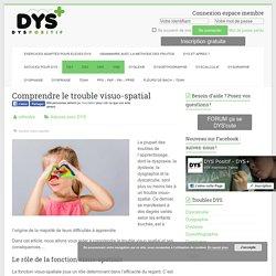 Comprendre le trouble visuo-spatial - Dys-positif.fr Astuces pour DYS +
